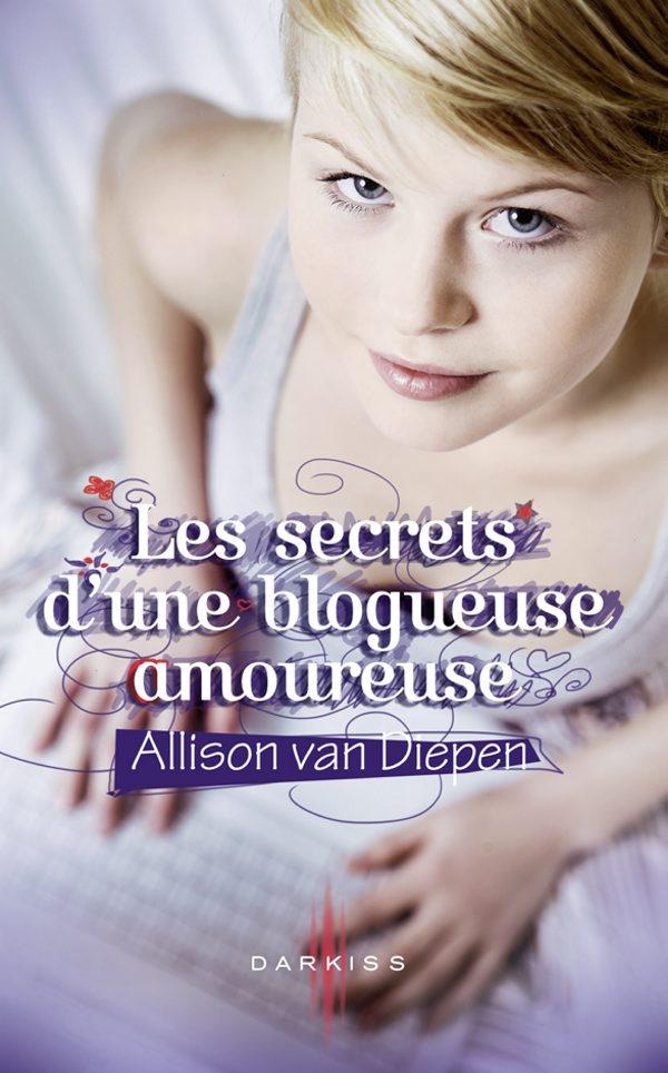 Les Secrets D Une Blogueuse Amoureuse Babelio