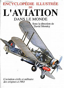Encylopédie illustrée de l'aviation dans le Monde par David Mondy