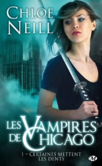 Les Vampires de Chicago, tome 1 : Certaines mettent les dents par Chloe Neill