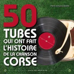 50 tubes qui ont fait l\'histoire de la chanson corse par Pierre-Antoine Beretti