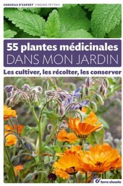 55 plantes médicinales dans mon jardin : Les cultiver, les récolter, les conserver par Virginie Peytavi