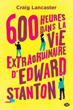 [Lancaster, Craig] 600 heures dansla vie extraordinaire d'Edward Stanton CVT_600-heures-dans-la-vie-extraordinaire-dEdward-Sta_8741