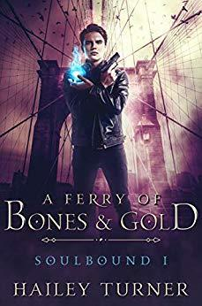 Soulbound, tome 1 : A ferry of bones & gold par Hailey Turner