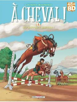 À cheval !, tome 1 : Hip hippique, hourra ! par Dufreney