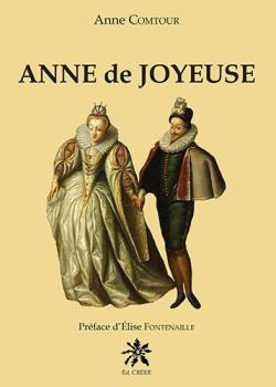 Anne de Joyeuse par Anne Comtour