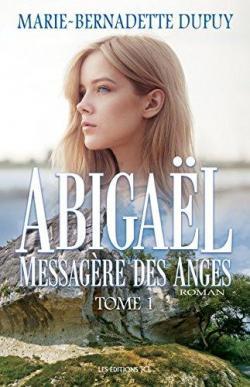 Abigael, messagere des anges - Marie-Bernadette Dupuy