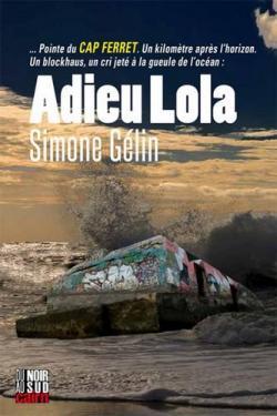 Adieu Lola par Simone Gélin