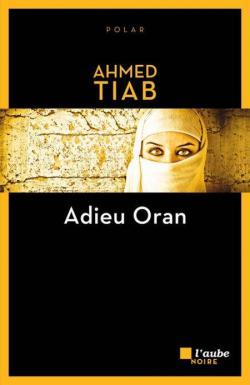 Adieu Oran par Tiab