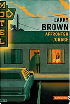 [Brown, Larry] Affronter l'Orage CVT_Affronter-lorage_9744