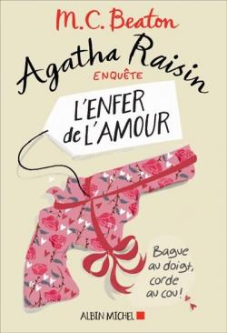Agatha Raisin enquête, tome 11 : L'enfer de l'amour par Beaton