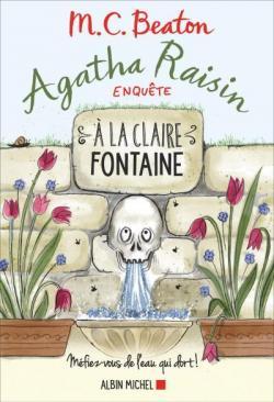 Agatha Raisin enquête, tome 7 : A la Claire Fontaine par M. C. Beaton