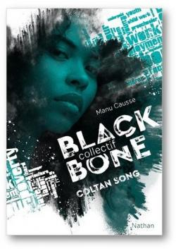 Agence Blackbone, tome 1 : Coltan Song par Manu Causse