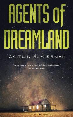 Agents of Dreamland par Caitlin R. Kiernan