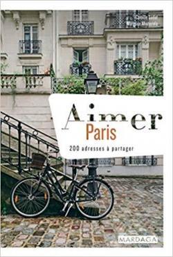 Aimer Paris : 200 adresses à partager par Ludot