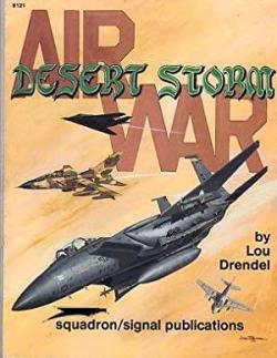 Air War-Desert Storm (Squadron/Signal 6121) par Lou Drendel