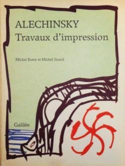 Alechinsky, travaux d\'impression par Michel Butor
