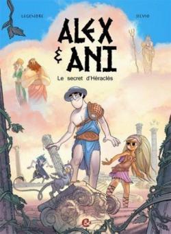 Alex & Ani, tome 1 : Le secret d'Héraclès par Legendre