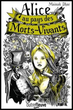 Alice au Pays des Morts-Vivants par Dhar