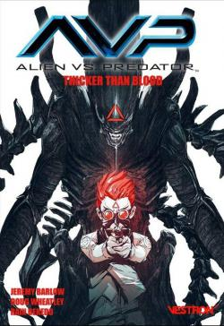 Alien Vs. Predator : Thicker Than Blood - Avp par Barlow