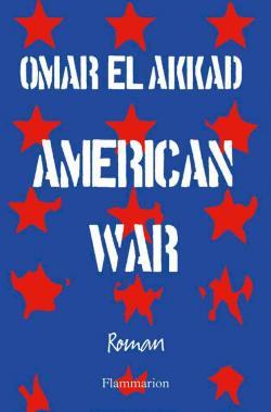 "Résultat de recherche d'images pour ""american war omar el Akkad flammarion"""
