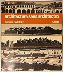 Architecture sans architectes : breve introduction a l\'architecture spontanee 121997 par Bernard Rudovsky