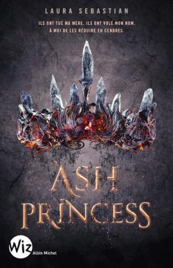 Ash Princess Tome 1 Laura Sebastian Babelio