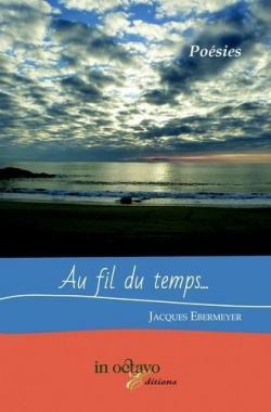 Au fil du temps... par Jacques Ebermeyer