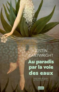 Au paradis par la voie des eaux – Justin Cartwright  (2017)