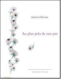 Au plus près de nos pas par Josette Segura