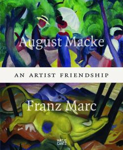 August Macke and Franz Marc - An artist friendship par Hantje Cantz