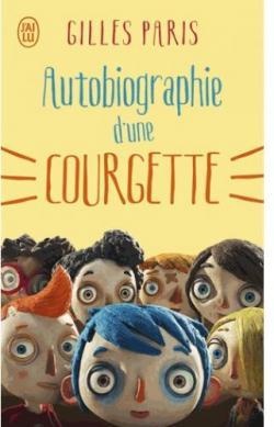 Autobiographie D Une Courgette Gilles Paris Babelio
