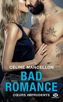 Bad Romance, tome 3 : Coeurs imprudents par Mancellon