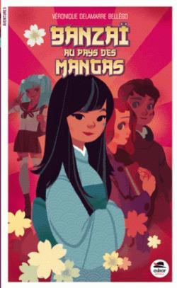 Banzaï au pays des mangas par Dellamare-Bellégo