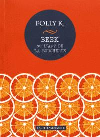 Beek ou l'art de la boucherie par Folly K.