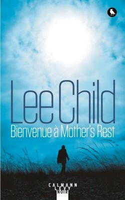 Bienvenue à Mother\'s Rest par Lee Child