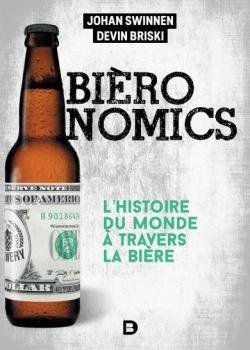 Bièronomics : L'histoire économique mondiale à travers la bière par Briski