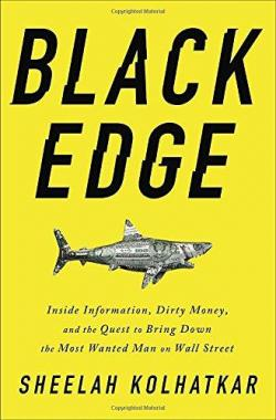 Black Edge: Inside Information, Dirty Money, and the Quest to Bring Down the Most Wanted Man on Wall Street par Sheelah Kolhatkar