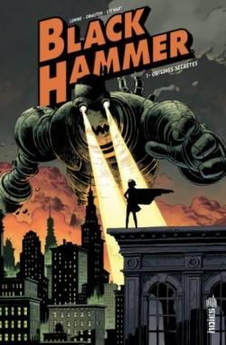 Critique de Black Hammer, tome 1 : Origines secrètes