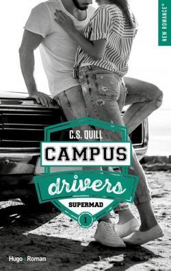 Campus drivers, tome 1 par C. S. Quill