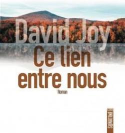 Ce lien entre nous - David Joy