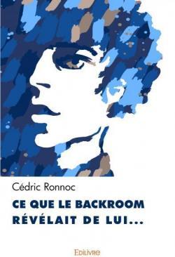 Ce que le backroom révélait de lui... par Cédric Ronnoc