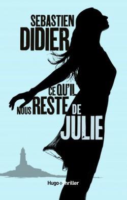 Ce qu'il nous reste de Julie par Didier