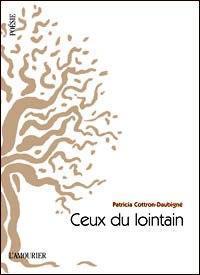 Ceux du lointain par Patricia Cottron-Daubigné