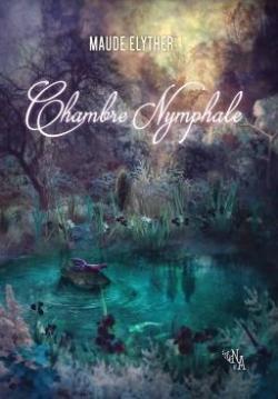 Chambre Nymphale par Maude Elyther