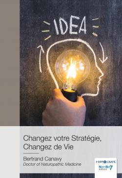 Changez votre Stratégie, Changez de Vie par Bertrand Canavy