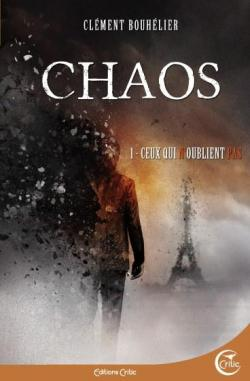 Chaos, tome 1 : Ceux qui n'oublient pas par Bouhélier