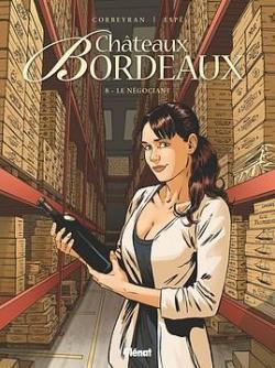 Châteaux Bordeaux, tome 8 : Le négociant par Corbeyran