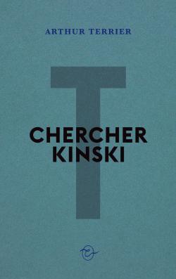 Chercher Kinski par Arthur Terrier