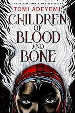 Children of Blood and Bone, tome 1 : De sang et de rage par Adeyemi