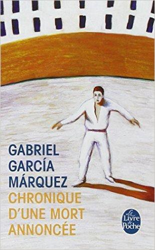 Chronique D Une Mort Annoncee Gabriel Garcia Marquez Babelio